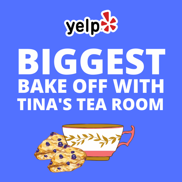 Yelp's Biggest Bake Off with Tina's Tea Room