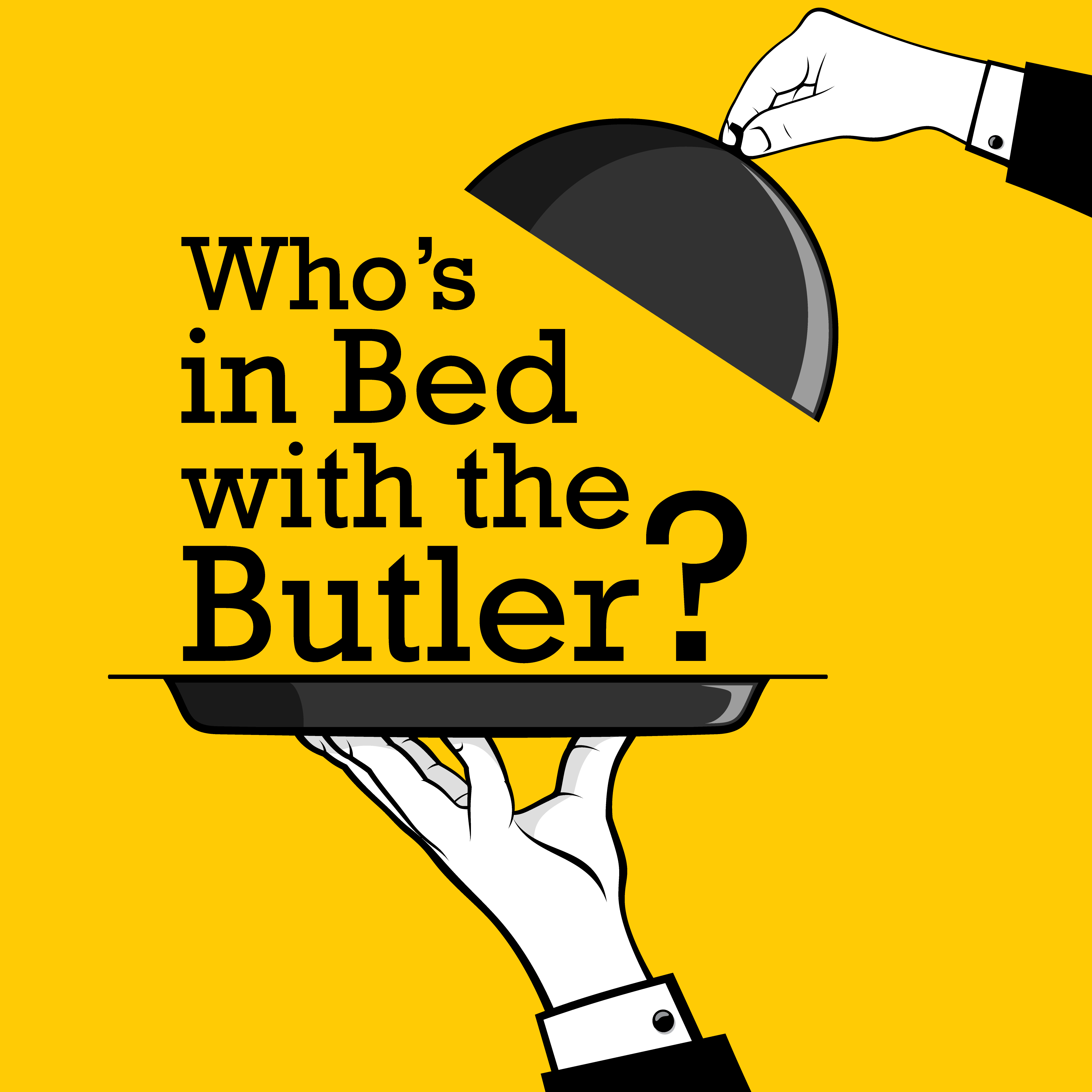 Who's In Bed With The Butler?