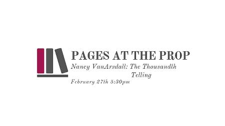 Pages at the Prop - Nancy VanArsdall