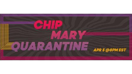 Chip Mary Quarantine